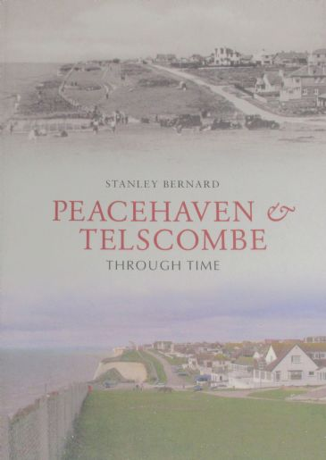 Peacehaven and Telscombe Through Time, by Staneley Bernard